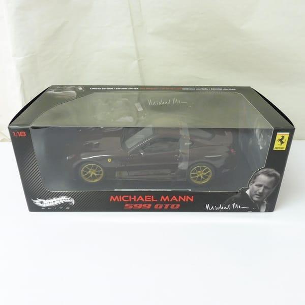 HotWheels ELITE 1/18 MICHAEL MANN フェラーリ 599 GTO